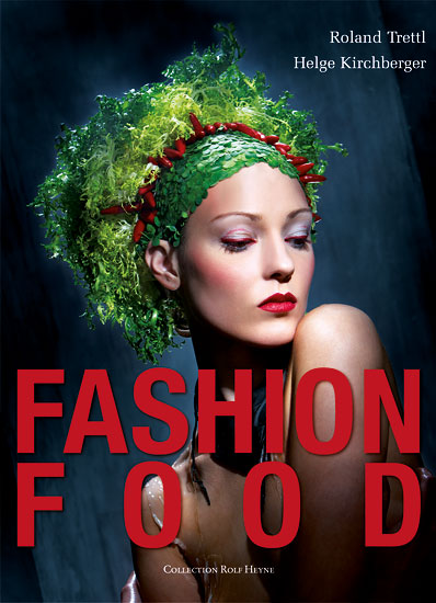 la copertina del libro Fashion food di Roland Trettl e Kirchberger